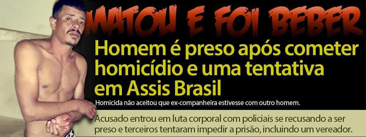 ASSASSINO ASSIS BRASIL PRESO