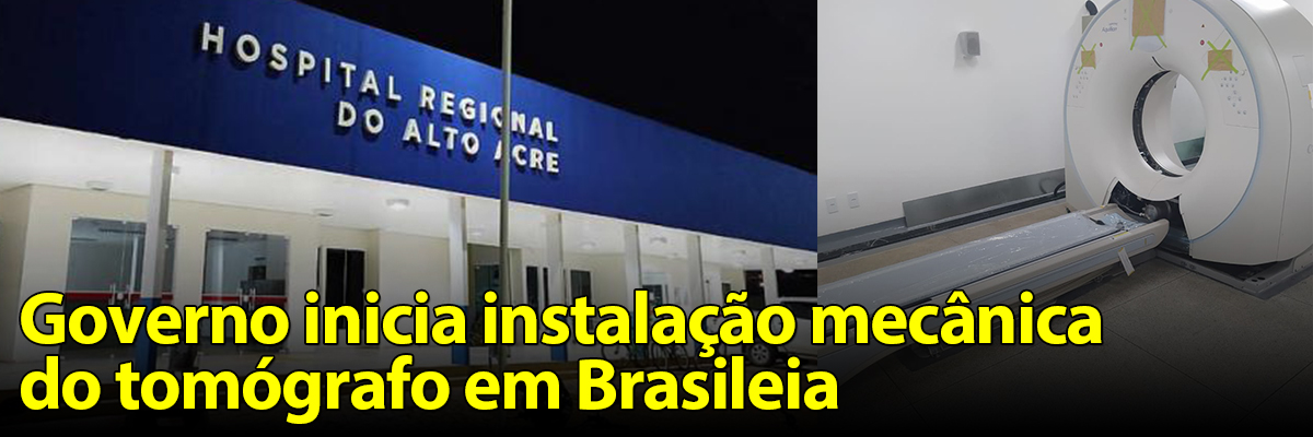 TOMOGRAFO BRASILEIA