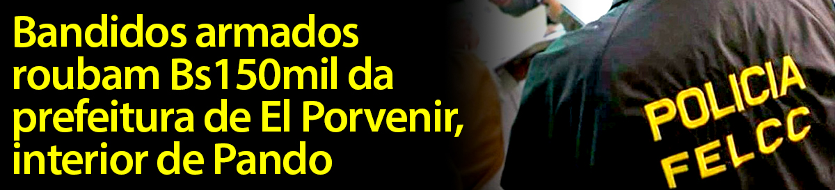 ASSALTO PREFEITURA PORVENIR